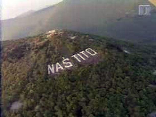 Наш Тито - эта надпись должна была прославить торжество коммунизма в Югославии
